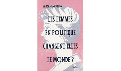 Couverture du livre : Les femmes en politique changent-elles le monde?