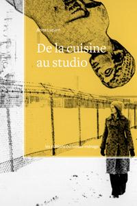 Couverture du livre De la cuisine au studio.