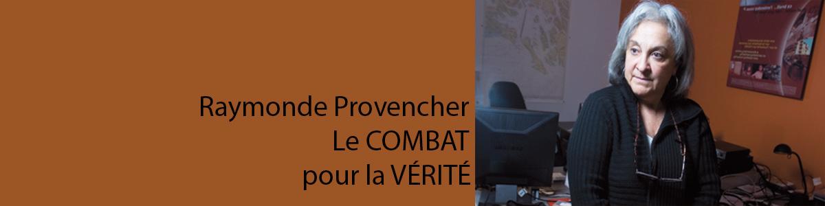 Photographie de Raymonde Provencher. Dossier Le combat pour la vérité.